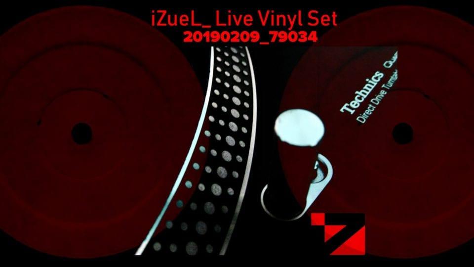iZueL_ Live Vinyl Set – 20190209_79034 🔊