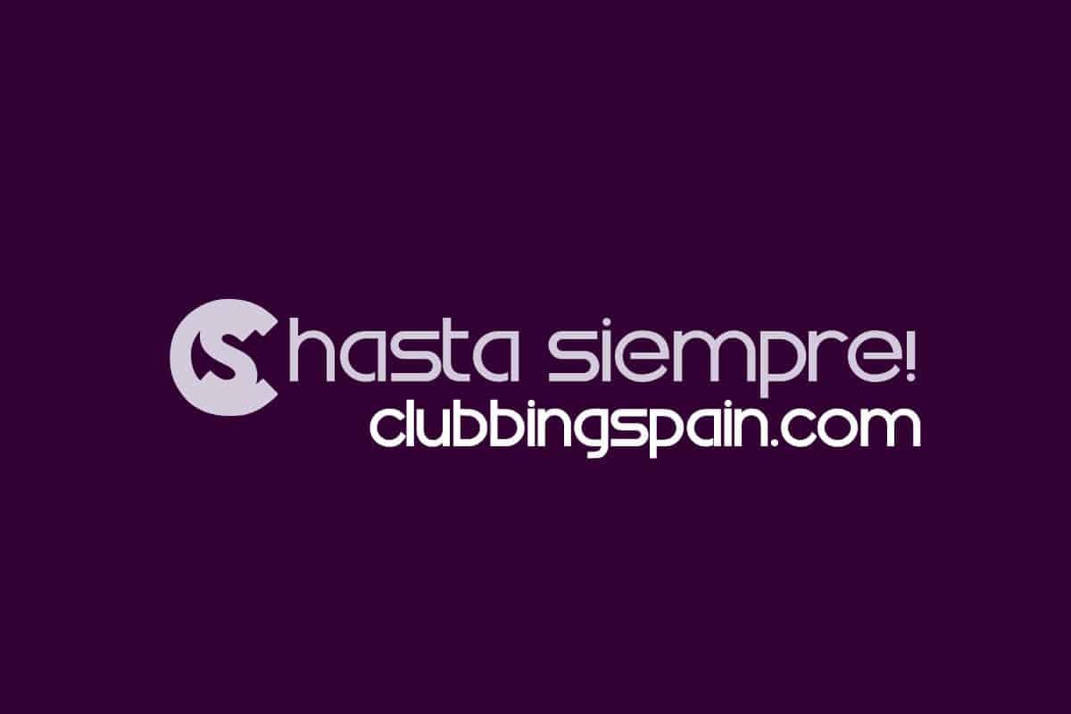 Clubbingspain-Hasta-Siempre